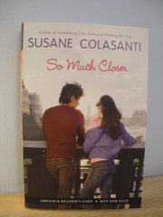 So Much Closer by Susane Colasanti ARC