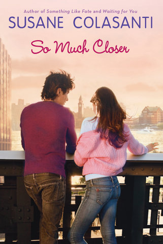 So Much Closer by Susane Colasanti alternate cover