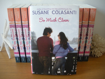 So Much Closer and Something Like Fate by Susane Colasanti