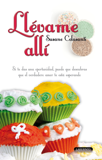 Llevame Alli by Susane Colasanti - Take Me There Spanish edition