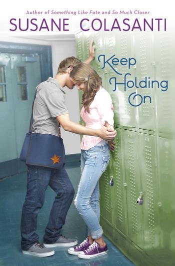 Keep Holding On by Susane Colasanti