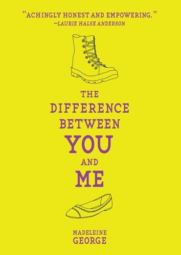The Difference Between You and Me by Madeleine George