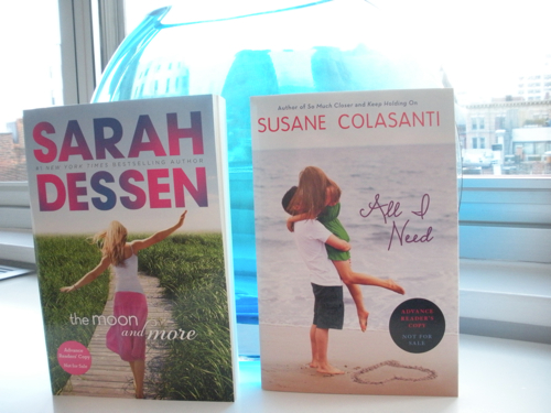 The Moon and More by Sarah Dessen and All I Need by Susane Colasanti ARCs