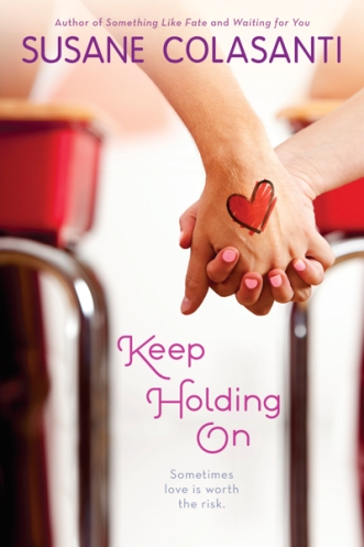 Keep Holding On by Susane Colasanti