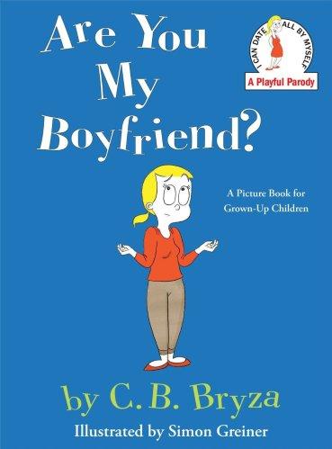 Are You My Boyfriend? by Christina Bryza